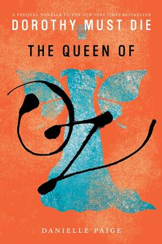 The Queen of Oz (Dorothy Must Die, 0.9) - Danielle Paige