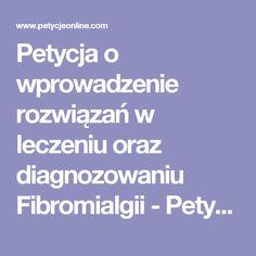 Petycja o wprowadzenie rozwiązań w leczeniu oraz diagnozowaniu Fibromialgii - Petycjeonline.com