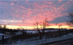 The Lord will be your everlasting light. ~ Isaiah 60:10  With special thanks to @mariellart for the gorgeous sunrise photo!