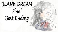 Blank Dream Final - Ending 1 (Best Ending)