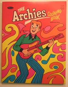 The Archies Coloring Book Whitman 1969.... had a garage band with the French Boys