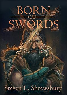 Born of Swords by Steven L. Shrewsbury ; Deliverance will come... But that is another story.