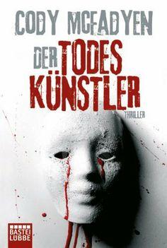 Der Todeskünstler: Thriller: Smoky Barretts 2. Fall von Cody McFadyen und weiteren, http://www.amazon.de/dp/3404162730/ref=cm_sw_r_pi_dp_o2jqtb11NE4XV