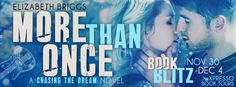 Book Crazy: Book Blitz & Giveaway: More Than Once [Chasing the Dream 04] by Elizabeth Briggs!