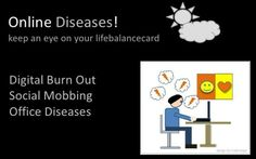 keep an eye on your lifebalancecard, diseases caused by crazy online business world #onlinemarketing #lifebalance my-ideas