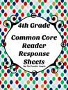 4th Grade Common Core Reader Response Sheets product from TheTeacherCouple on TeachersNotebook.com