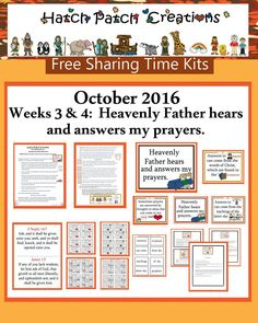 October 2016 Weeks 3 and 4:  Heavenly Father hears and answers my prayers.
