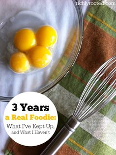 3 Years a Real Foodie - RichlyRooted.com