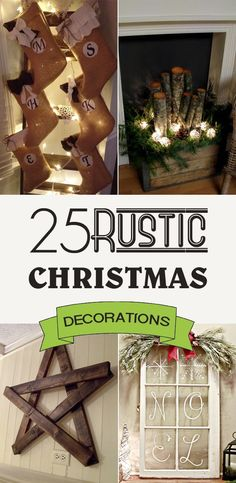 25 DIY Rustic Christmas Decorations That Will Make Your Holiday Feel Warm and Welcoming