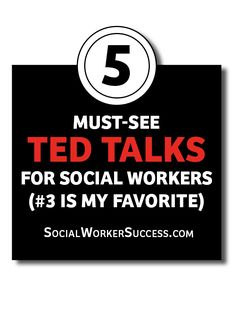 5 Must-See TED Talks For Social Workers (#3 is my favorite) - Social Worker Success