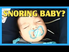 Snoring Baby?