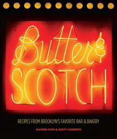 25 Cookbooks for Fall—Butter & Scotch: Recipes from Brooklyn's Favorite Bar and Bakery