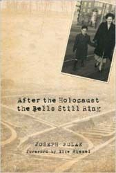 After the Holocaust the Bells Still Ring by Joseph Polak   Jewish Book Council