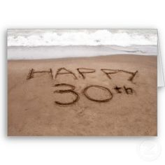 Great 30th birthday card - written on the beach.