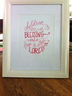 """Children Are A Blessing"" print 