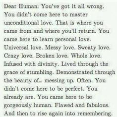 Not unconditional love - universal, messy, sweaty, crazy, broken love Now Quotes, Great Quotes, Quotes To Live By, Inspirational Quotes, Random Quotes, Life Quotes, Awesome Quotes, Funny Quotes, Motivational Quotes