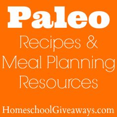 Paleo Recipes & Meal Planning Resources | Homeschool Giveaways