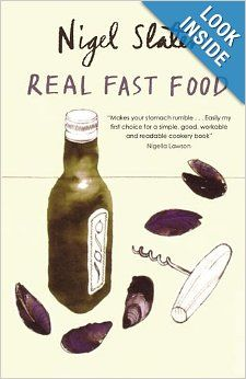 Real Fast Food: 350 Recipes Ready-to-Eat in 30 Minutes: Nigel Slater, Nigella Lawson: 9781590201152: Amazon.com: Books