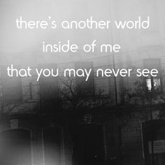 You will never see it. No one will. I would probably be put in an insane asylum if anyone were to catch even a glimpse