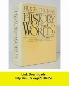 A History of the World (9780060142810) Hugh Thomas , ISBN-10: 0060142812  , ISBN-13: 978-0060142810 ,  , tutorials , pdf , ebook , torrent , downloads , rapidshare , filesonic , hotfile , megaupload , fileserve