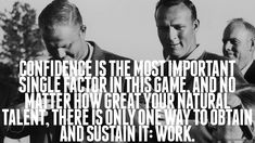 Jack Nicklaus Quotes - Confidence is the most important