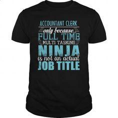 ACCOUNTANT CLERK Ninja T-shirt #hoodie #fashion. MORE INFO => https://www.sunfrog.com/LifeStyle/ACCOUNTANT-CLERK-Ninja-T-shirt-Black-Guys.html?60505