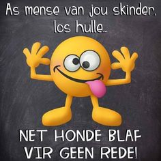 Mense wat skinder Afrikaans Quotes, Twisted Humor, Love Life, Nostalgia, Inspirational Quotes, Van, Teaching, Sayings, Words