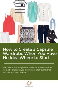 With a little practice you can create an 8-piece capsule wardrobe that gives you a minimum of 20 outfits that you love and want to wear.
