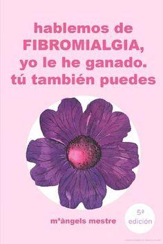 HABLEMOS DE FIBROMIALGIA, Yo la he ganado tú también puedes