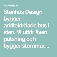 Stenhus Design bygger arkitektritade hus i sten. Vi utför även putsning och bygger stommar. Ett bolag i Larroygruppen.