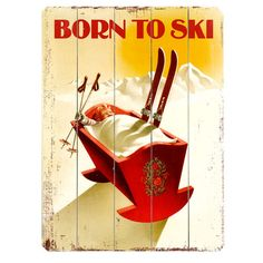 Found it at Wayfair - Born to Ski Vintage Advertisement Plaque