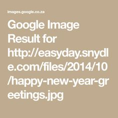 Google Image Result for http://easyday.snydle.com/files/2014/10/happy-new-year-greetings.jpg
