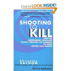 Shooting to Kill: How an Independent Producer Blasts Through the Barriers to Make Movies that Matter by Christine Vachon, David Edelstein 0380798549 9780380798544 Memoir Writing, Writing A Book, How To Make Something, Film Theory, Real Movies, Diary Entry, Sr1, Film Books, I Love Books