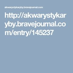 http://akwarystykaryby.bravejournal.com/entry/145237