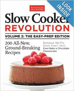 Slow Cooker Revolution Volume 2: Editors at America's Test Kitchen