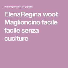 ElenaRegina   wool: Maglioncino facile facile senza cuciture