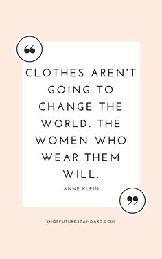 fashion quotes Anne Klein Quote Ethical Style Quotes to Inspire More Conscious Living Anne Klein, Fashion Designer Quotes, Fashion Quotes, Fashion Inspirational Quotes, Quotes About Fashion, Fashion Bible, Motivacional Quotes, Style Quotes, Quotes About Style