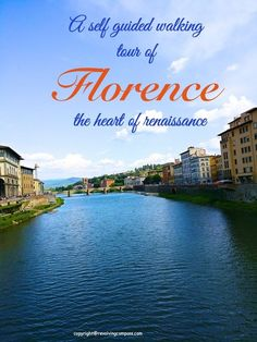 A self planned walking tour of Florence, Italy. Self guided tour of Florence along the bank of the river Arno. Also consists of a google map with all the sites marked. Travel in Europe.
