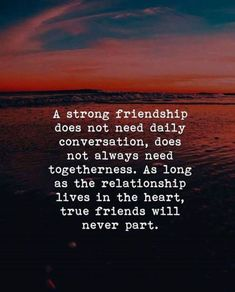 Positive Quotes : As long as the relationship lives in the heart true friends will never part. best friend quotes Positive Quotes : As long as the relationship lives in the heart true friends will never part. Best Positive Quotes, Inspirational Quotes, Motivational Quotes, Strong Quotes, Meaningful Friendship Quotes, Quotes About True Friendship, Meaning Of True Friendship, Funny Friendship, Slogans On Friendship
