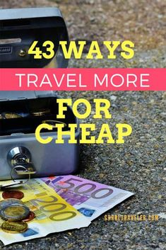 43 Ways You Can Travel More for Cheap | Grrrl Traveler