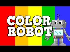 Color Robot: Fun song for teaching colors. Harry Kindergarten, Kindergarten Colors, Preschool Colors, Preschool Music, Teaching Colors, Teaching Kids, Fun Songs, Kids Songs, Math Songs