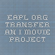 eapl.org - transfer an i movie project