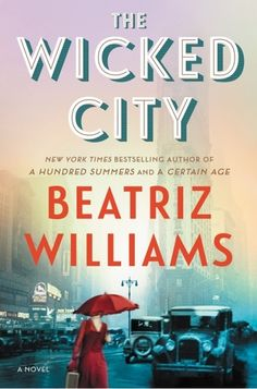 Historical Fiction 2017. The Wicked City by Beatriz Williams.
