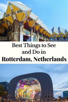 Best Things to See and Do in #Rotterdam #Netherlands - MelbTravel #48hrs #toptips