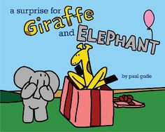 A Surprise for Giraffe and Elephant http://librarycatalog.einetwork.net/Record/.b35502009/Home?searchId=20224073&recordIndex=1&page=1