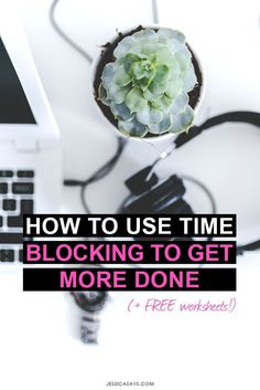 How to Use Time Blocking to Get More Done (+ FREE Worksheets!) | Jessica Says Learn exactly how I use time blocking to save time, get more done and be more productive in my online business + blog!