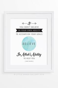 """""""Believe in Allah's Ability"""" Islamic Quote (INSTANT) Islamic Art Printable Digital Download  """"If you don't believe in your own ability to accomplish your goals, believe in Allah's ability to help you."""" (Saad Tasleem)"""