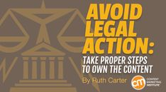 Avoid #Legal Action: Take Proper Steps to Own the Content from@CMIContent by Ruth Carter http://contentmarketinginstitute.com/2015/11/avoid-legal-action-content #law