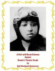 Use this informative Reader's Theater Script to learn about Bessie Coleman. Bessie was the first African American female pilot in the U.S. A. AND the first AMERICAN to receive an international pilot's license! Great for Black History Month in February or Women's History Month in March. Comprehension questions/extension activities, key. https://www.teacherspayteachers.com/Product/Bessie-Coleman-AviatorReaders-Theater-Script-1687487