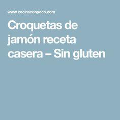 Croquetas de jamón receta casera – Sin gluten